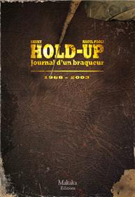 Hold-up - Journal d'un braqueur 1988-2003